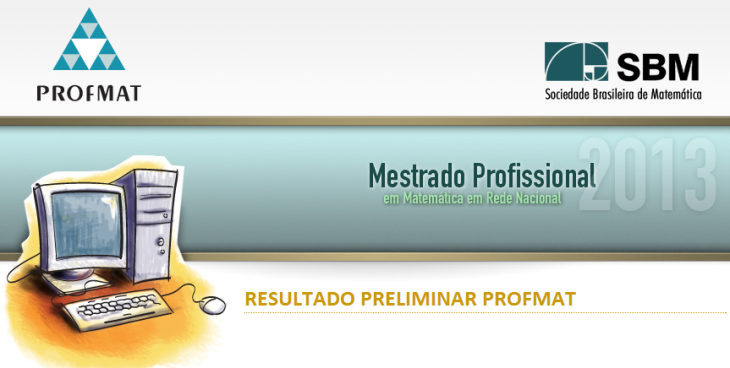 Clique aqui para acessar o Resultado Preliminar do ProfMat 2013